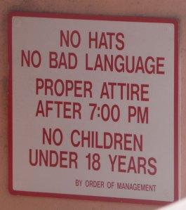"""""""No hats, no bad language..."""""""
